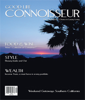 Good Life Connoisseur Magazine - Winter 2005 - California