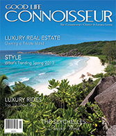 Good Life Connoisseur Magazine - Spring/ Summer 2013 - The Seychelles - Another World
