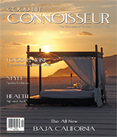 Good Life Connoisseur Magazine - Spring 2007 - Baja