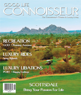 Good Life Connoisseur Magazine - Spring 2011 - ARIZONA - Bring Your Passion for Life!
