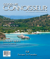 Good Life Connoisseur Magazine - Winter 2008: FIJI - Escape To Paradise