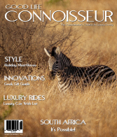 Good Life Connoisseur Magazine - Winter 2009 - SOUTH AFRICA - It's Possible!